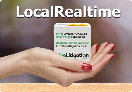 LiveLitigation LocalRealtime for Court Reporters