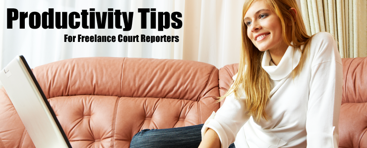 productivity-tips-freelance-court-reporters